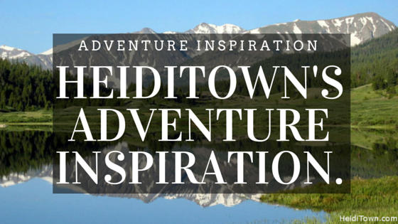 Summer Adventure Inspiration from Heiditown